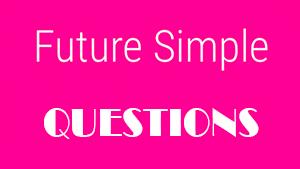 Как задавать вопросы в Future simple — примеры и упражнения с ответами