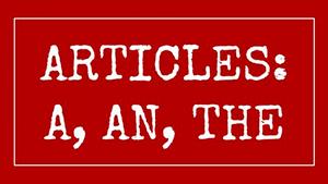 Артикли в английском языке — что надо знать