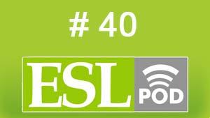 ESLpod: «Homecoming» — 40 — аудио и текст с переводом