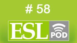 ESLpod: «Getting Ready to Go» — 58 — аудио и текст с переводом