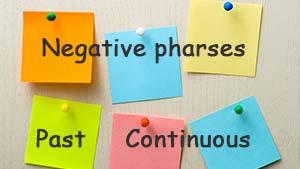 Past Continuous — 25 примеров отрицательных предложений с переводом