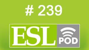 ESLpod: «A Birthday Party» 239 –  аудио и текст с переводом