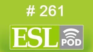 ESLpod: «Describing People's Personalities» 261 –  аудио и текст с переводом