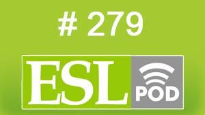 ESLpod: «Saying Goodbye» 279 –  аудио и текст с переводом