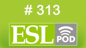 ESLpod: «A Suspicious Neighbor» 313 –  аудио и текст с переводом