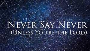 Никогда не говори «Никогда» — перевод, транскрипция, произношение